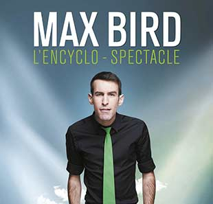 One man/woman show MAX BIRD L'ENCYCLO-SPECTACLE NANTES