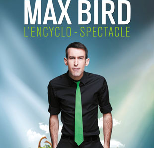 One man/woman show MAX BIRD L'ENCYCLO SPECTACLE AMIENS