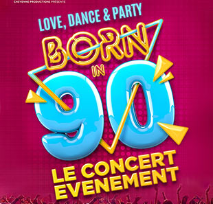 Variété et chanson françaises BORN IN 90 LOVE, DANCE & PARTY LE GRAND QUEVILLY