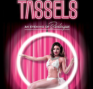 Cabaret/Revue TASSELS AN EVENING OF BURLESQUE GENEVE