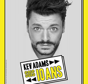 One man/woman show KEV ADAMS SOIS 10 ANS PONTARLIER