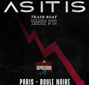 Rock AS IT IS + TRASH BOAT + HOLDING ABSENCE + COURAGE MY LOVE PARIS