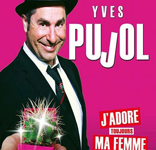 One man/woman show YVES PUJOL J'ADORE TOUJOURS MA FEMME VERSAILLES