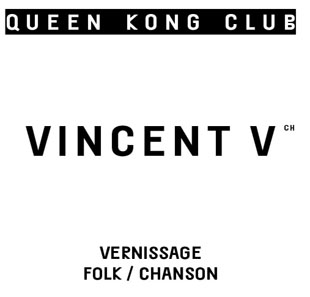 Pop-rock/Folk VINCENT V - VERNISSAGE NEUCHATEL