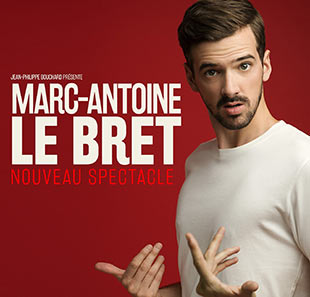 One man/woman show MARC ANTOINE LE BRET NOUVEAU SPECTACLE !! ST BRIEUC