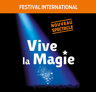 Grand spectacle FEST. INTERNATIONAL VIVE LA MAGIE 2020