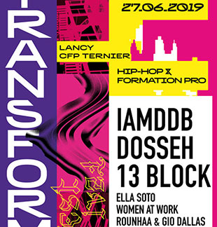 Rap/Hip-hop/Slam TRANSFORME FESTIVAL IAMDDB, Dosseh, 13 Block & more ! PETIT LANCY