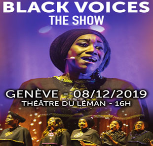 Grand spectacle BLACK VOICES GENEVE
