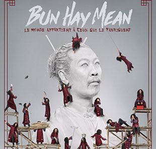 One man/woman show BUN HAY MEAN LE MONDE APPARTIENT A CEUX ... GENEVE