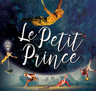 Grand spectacle LE PETIT PRINCE GENEVE