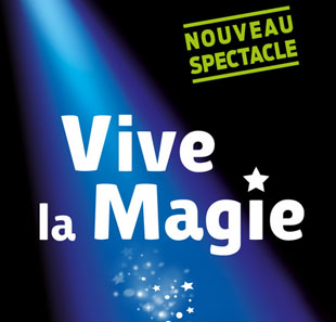 Grand spectacle FESTIVAL INTERNATIONAL DE MAGIE VIVE LA MAGIE, 13EME EDITION GENEVE