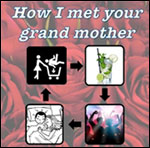 HOW I MET YOUR GRAND MOTHER