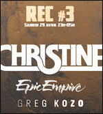 CHRISTINE + EPIC EMPIRE + GREG KOZO
