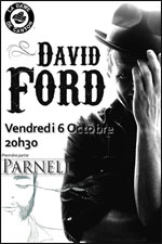 DAVID FORD + 1ERE PARTIE PARNELL