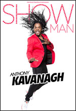 "ANTHONY KAVANAGH ""SHOW MAN"""