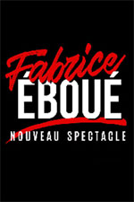 FABRICE  EBOUE NOUVEAU SPECTACLE