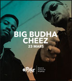 BIG BUDHA CHEEZ : RELEASE PARTY