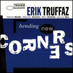 "ERIK TRUFFAZ ""BENDING NEW CORNERS"""