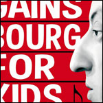 """GAINSBOURG FOR KIDS"""