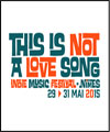 R�servation THIS IS NOT A LOVE SONG - JOUR 1