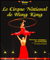 R�servation LE CIRQUE NATIONAL DE HONG-KONG