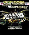 R�servation RADIKAL FIGHT NIGHT EDITION GOLD