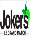 Réservation JOKERS : LE GRAND MATCH