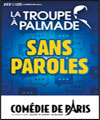 R�servation LA TROUPE A PALMADE - SANS PAROLES