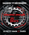 Réservation INDUSTRIAL STRENGTH 25 YEARS