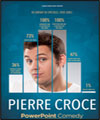 Réservation PIERRE CROCE-POWERPOINT COMEDY