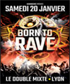 Réservation BORN TO RAVE [REGENERATION] - LYON