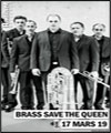 Réservation BRASS SAVE THE QUEEN