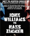 Réservation JOHN WILLIAMS VS HANS ZIMMER