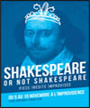 Réservation SHAKESPEARE OR NOT SHAKESPEARE